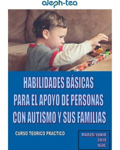 Habilidades básicas en el apoyo a personas con Autismo
